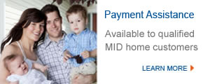 Financial assistance is available to qualified MID Home Customers.  Click image to learn more.