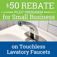 50 dollar Rebate on touchless lavatory faucets for small businesses